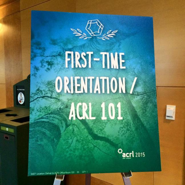 ACRL 2015 First-Time Orientation / ACRL 101 sign